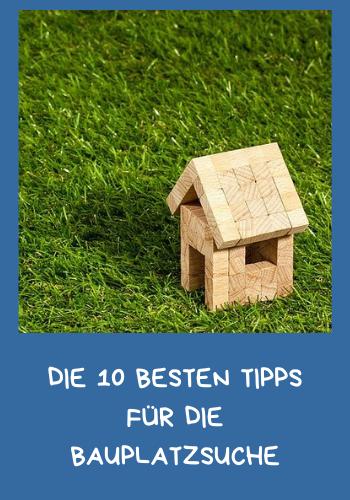 Die 10 besten Tipps für die Bauplatzsuche