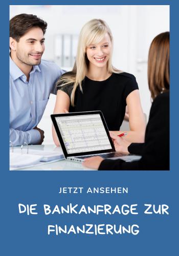 Die Bankanfrage zur Finanzierung