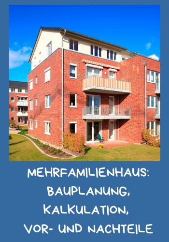 Mehrfamilienhaus: Bauplanung, Kalkulation, Vor- und Nachteile
