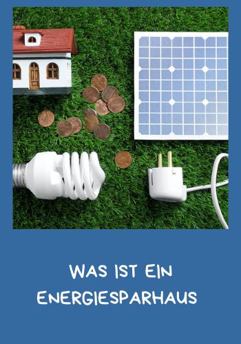 Was ist ein Energiesparhaus
